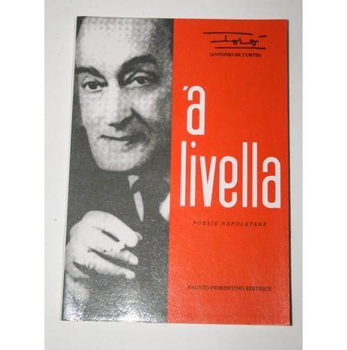 ' A Livella. Poesie napoletane Totò Fausto Fiorentino Editrice 1989 H40