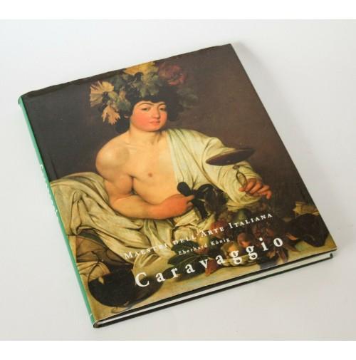 ♥ CARAVAGGIO Eberhard Konig Maestri dell'arte Italiana Konemann 1997 L05