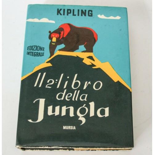 ► IL SECONDO LIBRO DELLA GIUNGLA Rudyard Kipling MURSIA 1972 D02