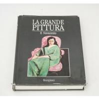 ► LA GRANDE PITTURA Il Novecento - Bompiani Fabbri 1991 Libro Arte