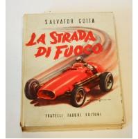 ♥ LA STRADA DI FUOCO Salvator Gotta Fratelli Fabbri Editori 1954 1a edizione A23