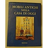 ♥ MOBILI ANTICHI NELLA CASA DI OGGI Scagliotti Grippiolo Rizzoli 1967 RB