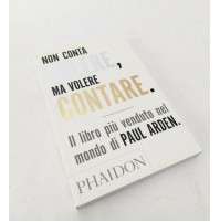 ♥ NON CONTA VOLERE, MA VOLERE CONTARE Paul Arden Phaidon 2010 A49