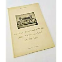 ♥ SULLA COSTRUZIONE DEL VITTORIANO IN ROMA Aldo Giuntini Vitali e Ghianda SM115