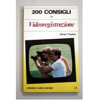 200 CONSIGLI DI VIDEOREGISTRAZIONE Chriet Titulaer Armando Curcio 1984  A71