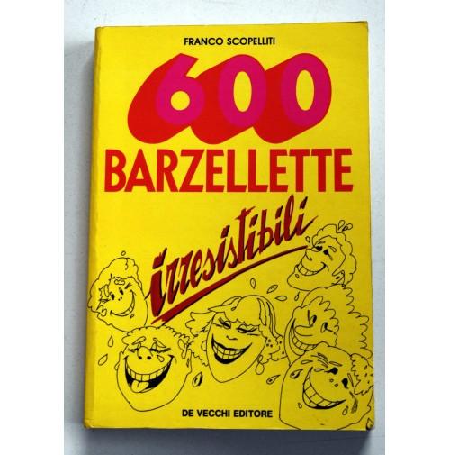 600 BARZELLETTE IRRESISTIBILI Franco Scopelliti De Vecchi 1982 X23