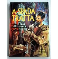 A SPADA TRATTA vita di Benvenuto Cellini Carlo Montella Mondadori 1973 F02