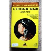 ACQUE NERE T. Jefferson Parker IL GIALLO MONDADORI G67 2843 2004