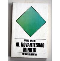 AL NOVANTESIMO MINUTO Paolo Valenti Salani Narrativa 1980 E55
