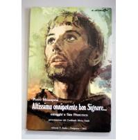 ALTISSIMU ONNIPOTENTE BON SIGNORE... Pietro Mezzapesa San Francesco 1983  A56