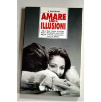 AMARE SENZA ILLUSIONI S. Bindman Lyra Libri 1990 prima edizione U16