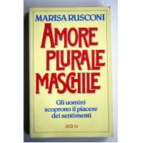 AMORE PLURALE MASCHILE Gli uomini scoprono il piacere.. Marisa Rusconi 1990 C03