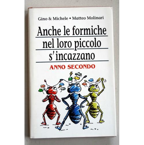 ANCHE LE FORMICHE NEL LORO PICCOLO S'INCAZZANO ANNO SECONDO Gino e Michele  X03