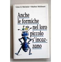 ANCHE LE FORMICHE NEL LORO PICCOLO S'INCAZZANO Gino e Michele CDE 1993 X04