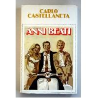 ANNI BEATI Carlo Castellaneta Romanzo 1979 A02