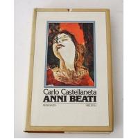 ANNI BEATI Carlo Castellaneta Romanzo 1979 prima edizione Rizzoli A02 bis