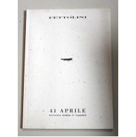 ARMANDO FETTOLINI 41 Aprile ovvero tutto è vanità 2001 libro raro