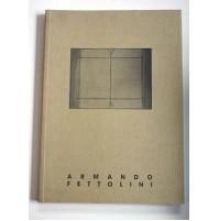 ARMANDO FETTOLINI Monografia Libro Arte Opere 1997