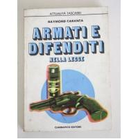 ARMATI E DIFENDITI NELLA LEGGE Raymond Caranta Ciarrapico Editore 1978 L13