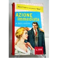 AZIONE IMMEDIATA Paul Kenny Mondadori Il Girasole 1958 G43