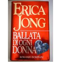 BALLATA DI OGNI DONNA Erica Jong Bompiani 1989 D33