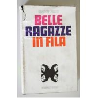 BELLE RAGAZZE IN FILA Francis Pollini DELLAVALLE EDITORE 1970 libro S54