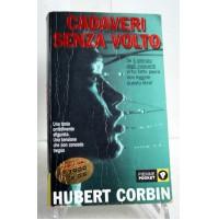 CADAVERI SENZA VOLTO Hubert Corbin Piemme Pocket 2001 G57