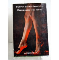 CAMMINARE SUL FUOCO Vittorio Beonio Brocchierri Seconda Ed. Longanesi  1966 S15