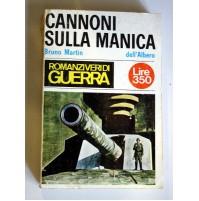 CANNONI SULLA MANICA Bruno Martin Edizioni Dell'Albero 1966 G10