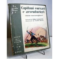 CAPITANI CORSARI E AVVENTURIERI La Scala d'oro UTET 1945 A.Gabrielli C.Nicco