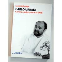 CARLO URBANI Il primo medico contro la Sars Lucia Bellaspiga Ancora 2004  C33