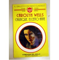 CAROLYN WELLS CHIUNQUE ECCETTO ANNE Compagnia del Giallo Newton 1994 G18