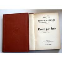 DENTE PER DENTE Il teatro di W. Shakespeare F.lli Treves 1925 SP11