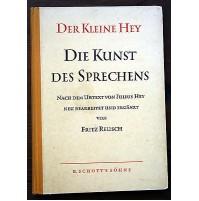 DER KLEINE HEY DIE KUNST DES SPRECHENS -FRITZ REUSCHLIBRO BOOK TEDESCO 1956