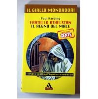 FRATELLO ATHELSTAN IL REGNO DEL MALE Paul Harding Il Giallo Mondadori 2002 G31