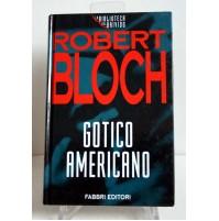 GOTICO AMERICANO Robert Bloch Biblioteca del Brivido Fabbri 1994 G42