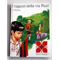 I RAGAZZI DELLA VIA PAAL F. Molnar Editrice La Sorgente 1974 F05