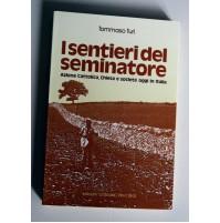 I SENTIERI DEL SEMINATORE Tommaso Turi La Scala Noci (BA) 1988 Z60