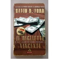 IL BIGLIETTO VINCENTE David B. Ford  I Miti  Mondadori 1999 G60