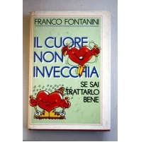 IL CUORE NON INVECCHIA SE SAI TRATTARLO BENE Franco Fontanini 1989 A05