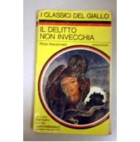 IL DELITTO NON INVECCHIA Ross Macdonald CLASSICI GIALLO MONDADORI 248 1976 G17