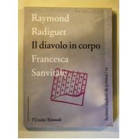 IL DIAVOLO IN CORPO Raymond Radiguet F. Sanvitale l'UNITà Einaudi 1996 Z04
