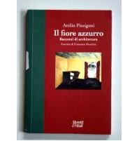 IL FIORE AZZURRO Racconti di Architettura Attilio Pizzigoni 2000  C79