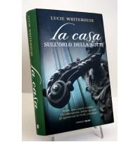 LA CASA SULL'ORLO DELLA NOTTE Lucie Whitehouse Salani 2009 Y01