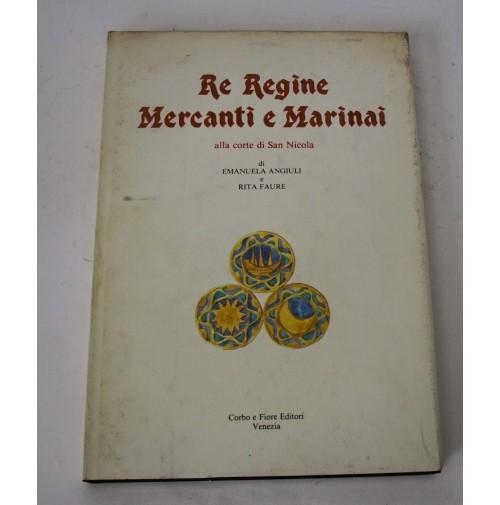 RE REGINE MERCANTI E MARINAI alla corte di San Nicola di Emanuala Angiuli P23