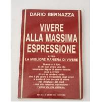 VIVERE ALLA MASSIMA ESPRESSIONE Dario Bernazza Michele Tribuzio Editore 1994 C14
